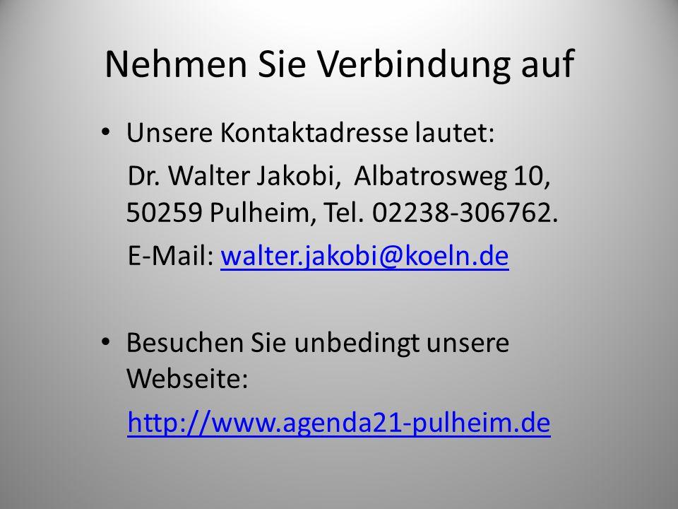 Nehmen Sie Verbindung auf Unsere Kontaktadresse lautet: Dr. Walter Jakobi, Albatrosweg 10, 50259 Pulheim, Tel. 02238-306762. E-Mail: walter.jakobi@koe