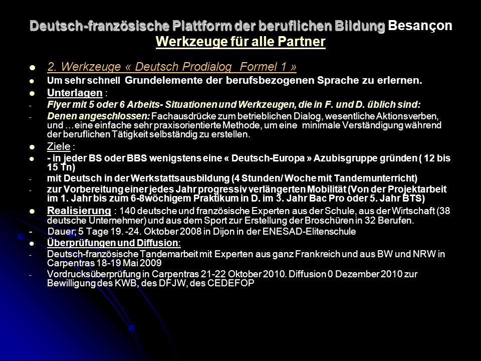 Deutsch-französische Plattform der beruflichen Bildung Deutsch-französische Plattform der beruflichen Bildung Besançon Werkzeuge für alle Partner 2.
