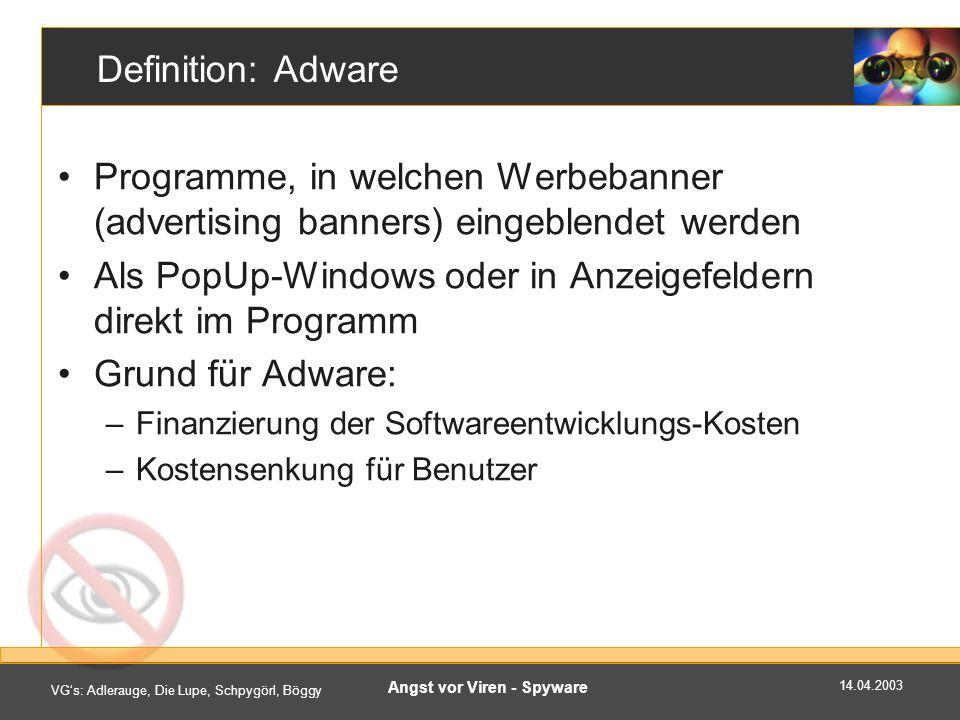 14.04.2003 VGs: Adlerauge, Die Lupe, Schpygörl, Böggy Angst vor Viren - Spyware Präventive Massnahmen Berechtigungen Browsersettings weitere techn.