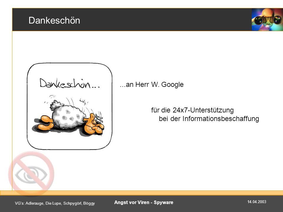 14.04.2003 VGs: Adlerauge, Die Lupe, Schpygörl, Böggy Angst vor Viren - Spyware Dankeschön...an Herr W.