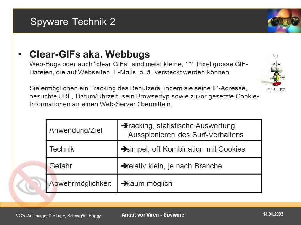 14.04.2003 VGs: Adlerauge, Die Lupe, Schpygörl, Böggy Angst vor Viren - Spyware Spyware Technik 2 Clear-GIFs aka.