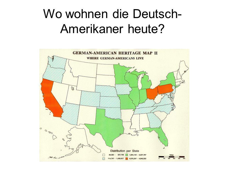 Wo wohnen die Deutsch- Amerikaner heute?