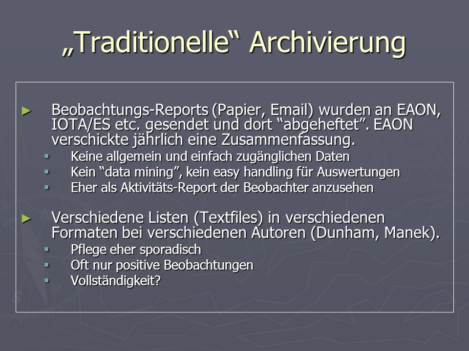 Traditionelle Archivierung Beobachtungs-Reports (Papier, Email) wurden an EAON, IOTA/ES etc.