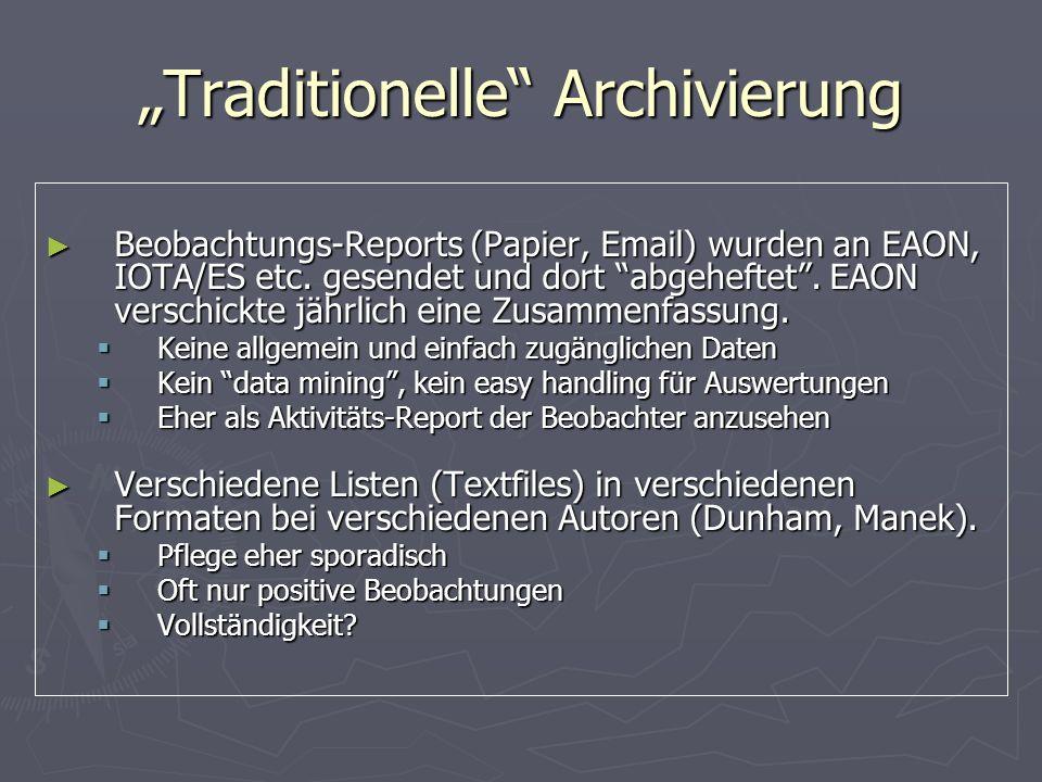 Traditionelle Archivierung Beobachtungs-Reports (Papier, Email) wurden an EAON, IOTA/ES etc. gesendet und dort abgeheftet. EAON verschickte jährlich e