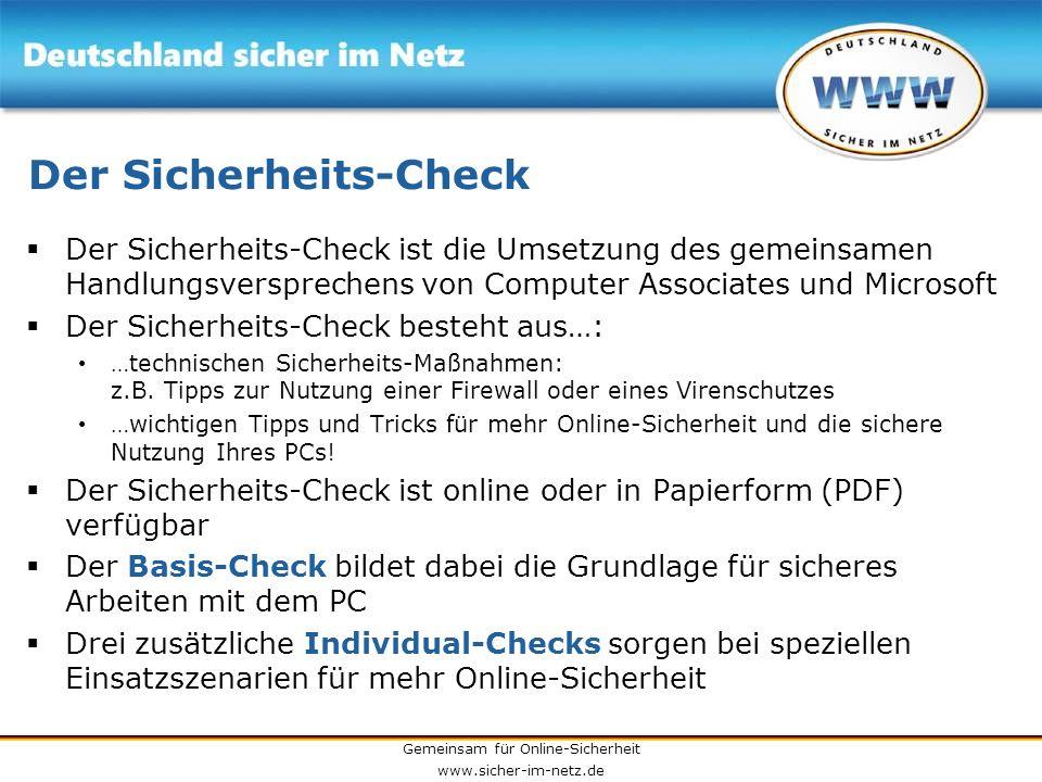 Gemeinsam für Online-Sicherheit www.sicher-im-netz.de Der Sicherheits-Check Der Sicherheits-Check ist die Umsetzung des gemeinsamen Handlungsversprech
