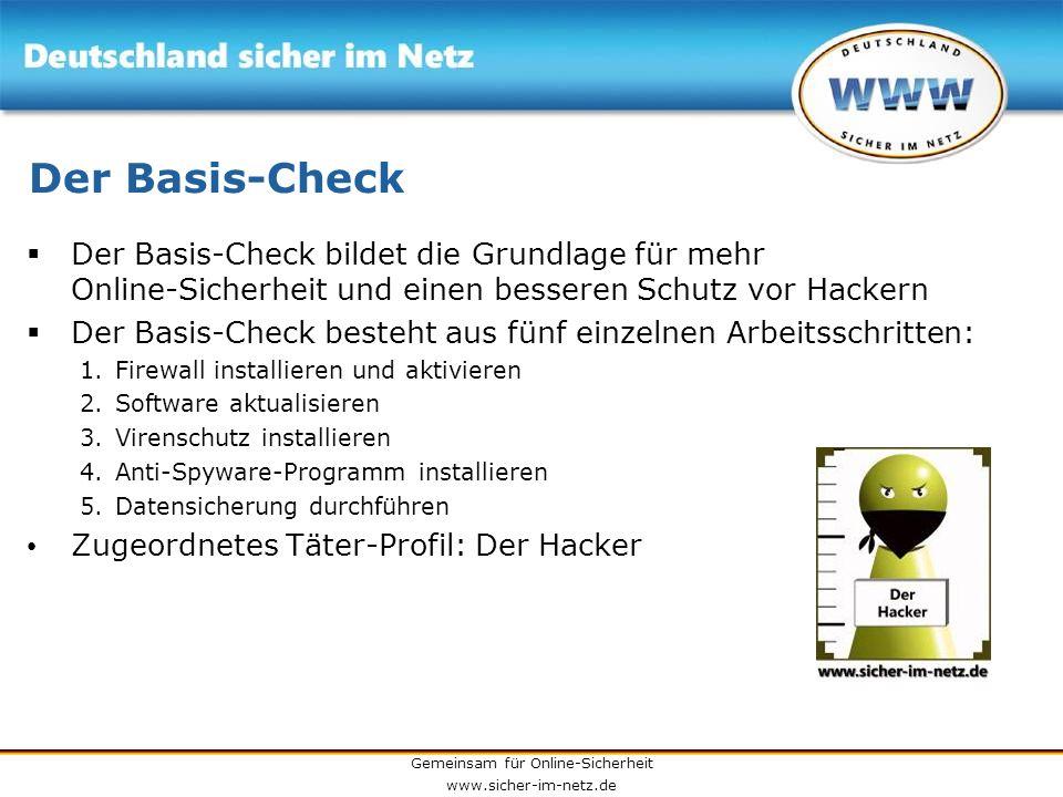 Gemeinsam für Online-Sicherheit www.sicher-im-netz.de Der Basis-Check Der Basis-Check bildet die Grundlage für mehr Online-Sicherheit und einen besser