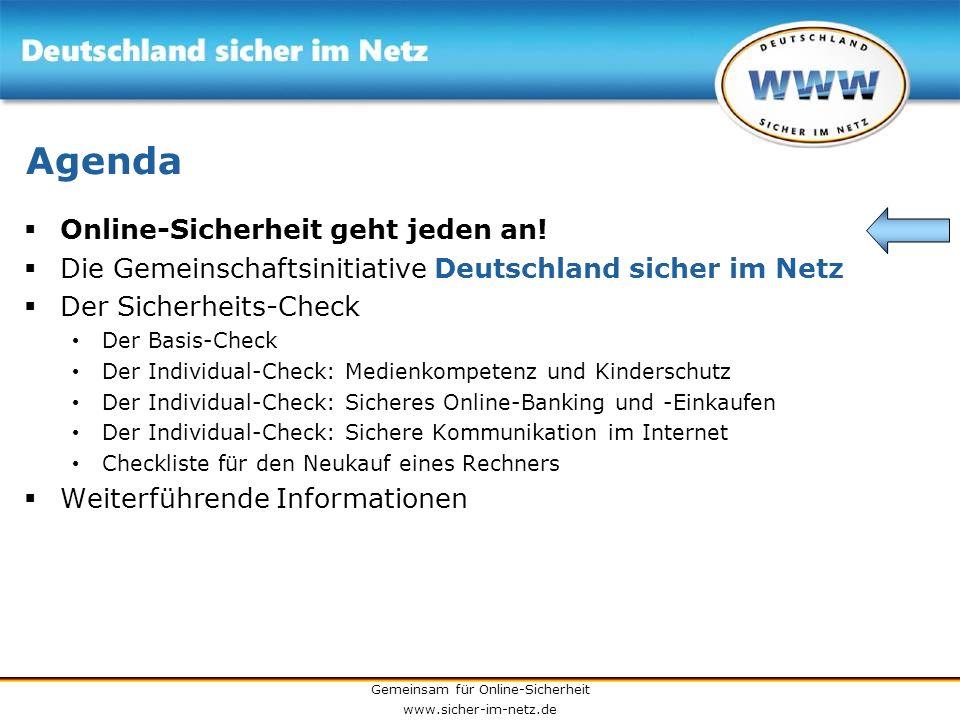 Gemeinsam für Online-Sicherheit www.sicher-im-netz.de 2) Software aktualisieren Alle Software-Hersteller überarbeiten die Programme regelmäßig und beseitigen potentielle Sicherheitslücken Jede Software muss deshalb regelmäßig aktualisiert werden.