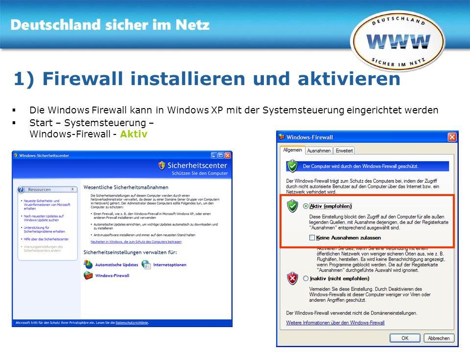 Gemeinsam für Online-Sicherheit www.sicher-im-netz.de 1) Firewall installieren und aktivieren Die Windows Firewall kann in Windows XP mit der Systemst