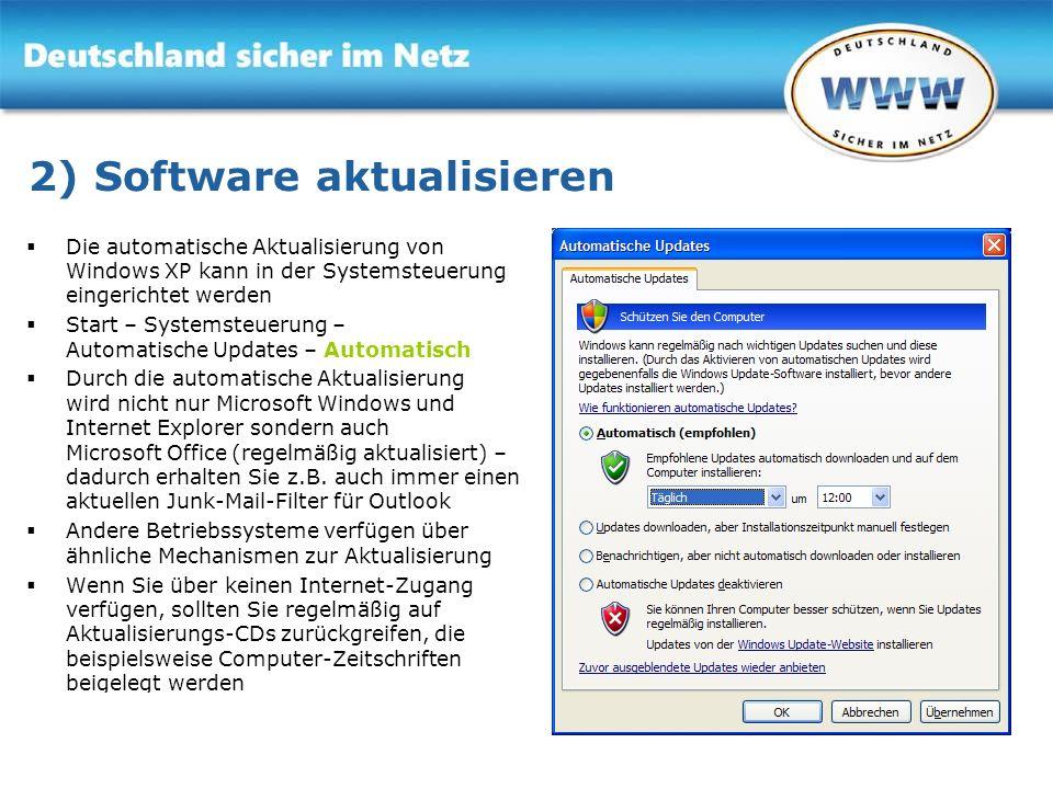Gemeinsam für Online-Sicherheit www.sicher-im-netz.de 2) Software aktualisieren Die automatische Aktualisierung von Windows XP kann in der Systemsteue