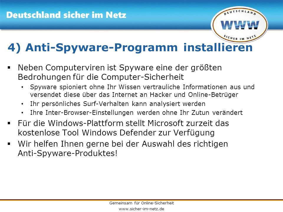 Gemeinsam für Online-Sicherheit www.sicher-im-netz.de 4) Anti-Spyware-Programm installieren Neben Computerviren ist Spyware eine der größten Bedrohung