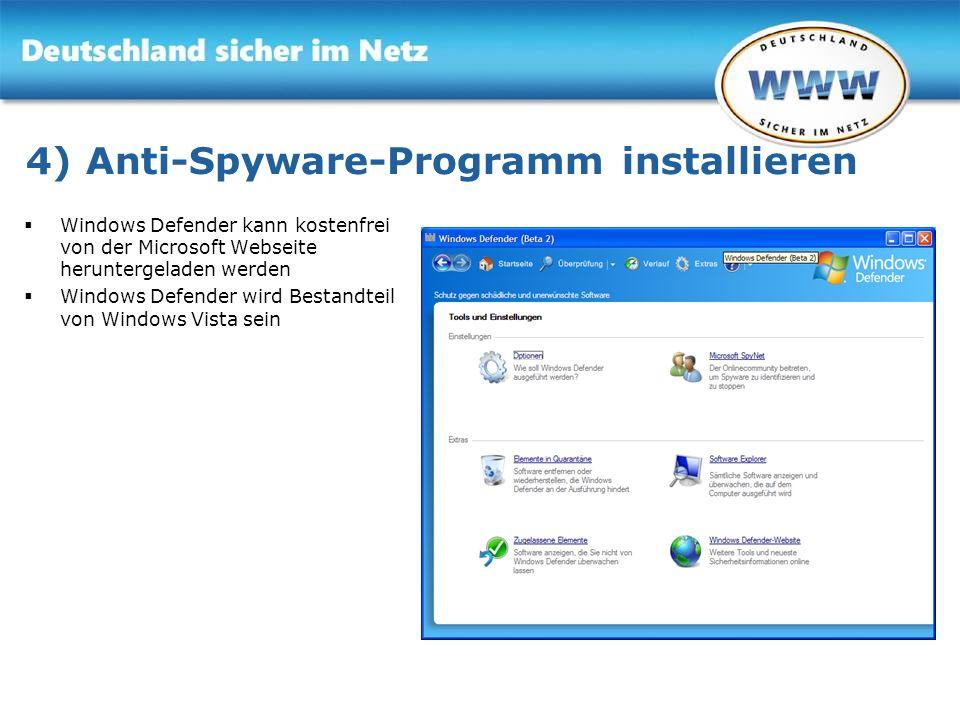 Gemeinsam für Online-Sicherheit www.sicher-im-netz.de 4) Anti-Spyware-Programm installieren Windows Defender kann kostenfrei von der Microsoft Webseit