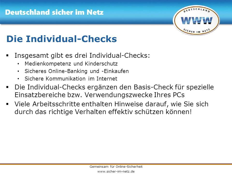 Gemeinsam für Online-Sicherheit www.sicher-im-netz.de Die Individual-Checks Insgesamt gibt es drei Individual-Checks: Medienkompetenz und Kinderschutz