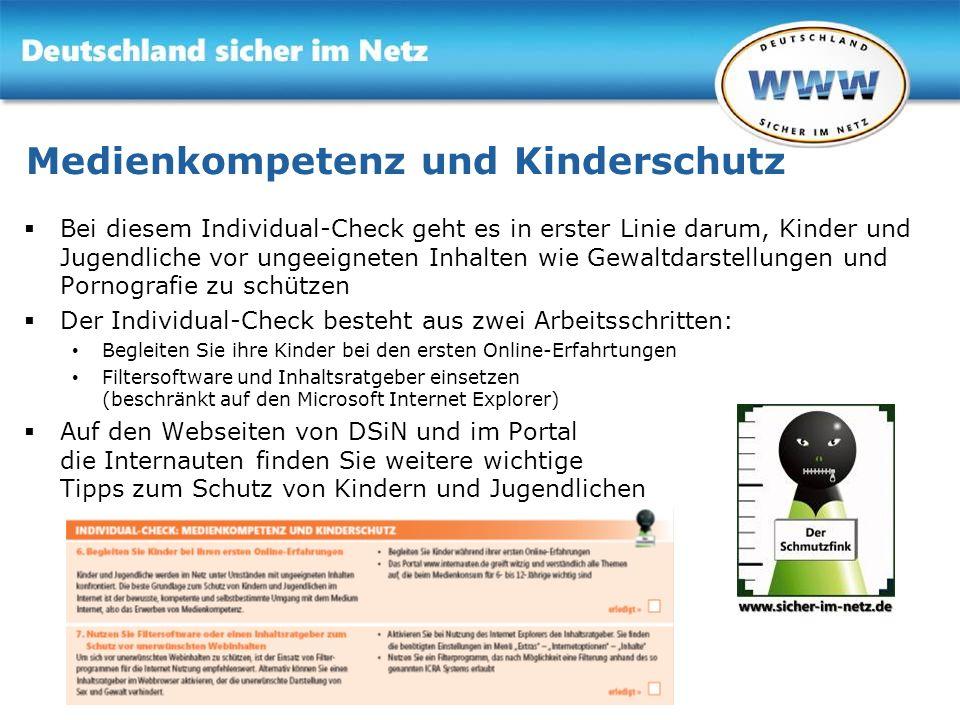 Gemeinsam für Online-Sicherheit www.sicher-im-netz.de Medienkompetenz und Kinderschutz Bei diesem Individual-Check geht es in erster Linie darum, Kind