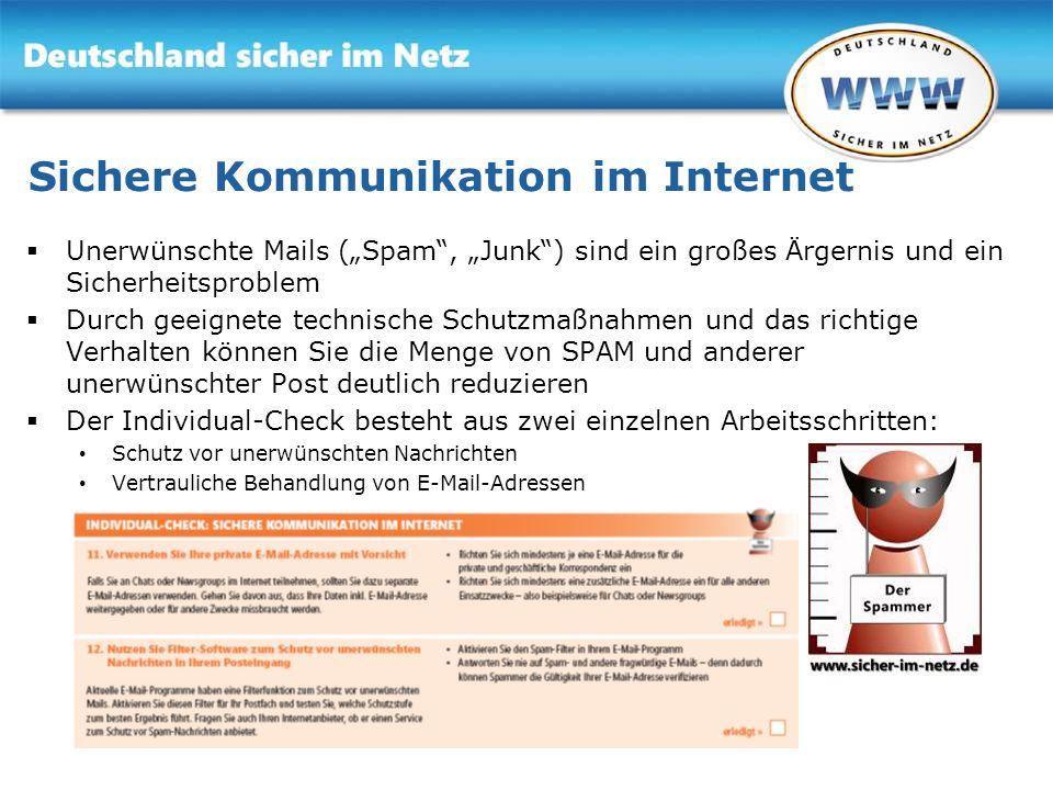 Gemeinsam für Online-Sicherheit www.sicher-im-netz.de Sichere Kommunikation im Internet Unerwünschte Mails (Spam, Junk) sind ein großes Ärgernis und e