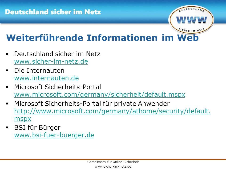 Gemeinsam für Online-Sicherheit www.sicher-im-netz.de Weiterführende Informationen im Web Deutschland sicher im Netz www.sicher-im-netz.de www.sicher-