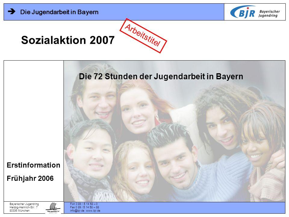 Die Jugendarbeit in Bayern Unsere Aktion wird nachhaltigen Erfolg haben.