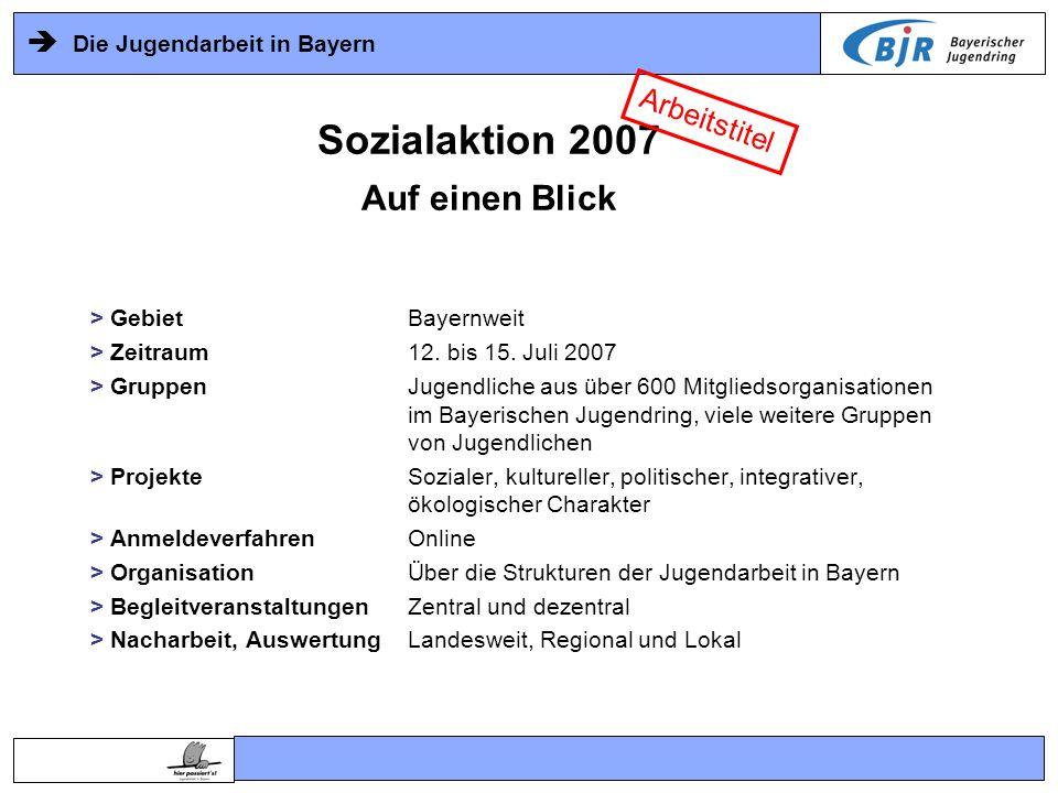 Die Jugendarbeit in Bayern > Gebiet Bayernweit > Zeitraum12. bis 15. Juli 2007 > GruppenJugendliche aus über 600 Mitgliedsorganisationen im Bayerische