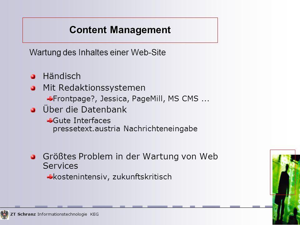 ZT Schranz Informationstechnologie KEG Content Management Händisch Mit Redaktionssystemen Frontpage , Jessica, PageMill, MS CMS...