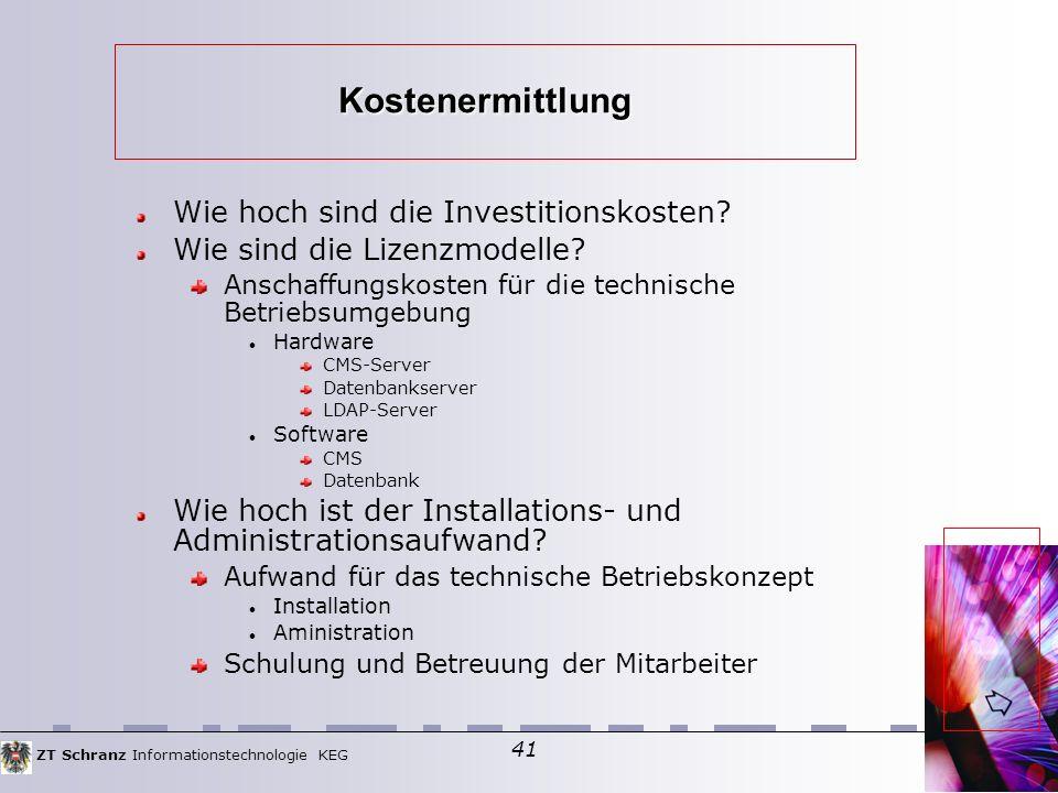 ZT Schranz Informationstechnologie KEG 41 Kostenermittlung Wie hoch sind die Investitionskosten.