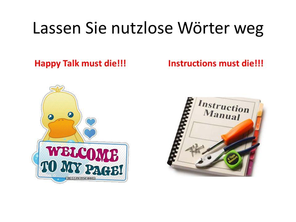 Lassen Sie nutzlose Wörter weg Happy Talk must die!!!Instructions must die!!!