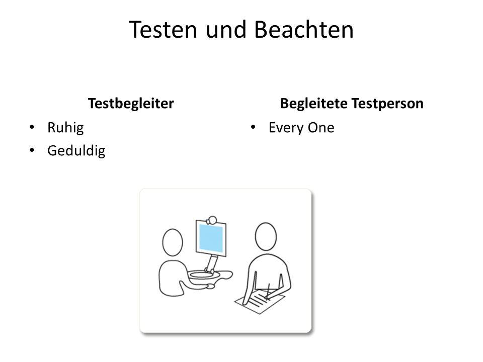 Testen und Beachten Testbegleiter Ruhig Geduldig Begleitete Testperson Every One