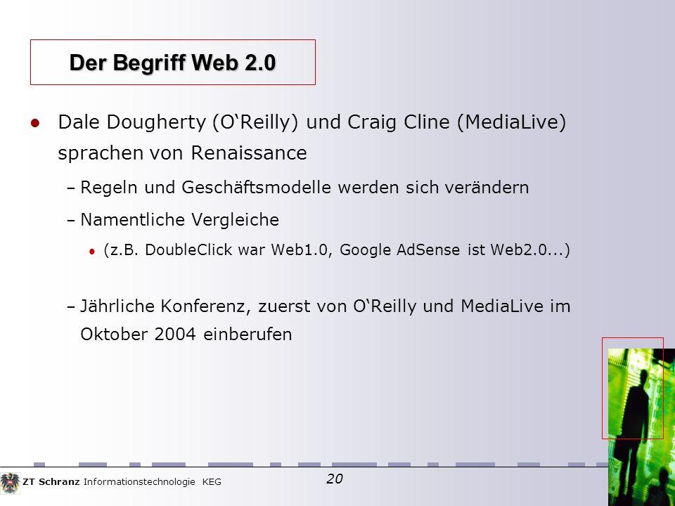 ZT Schranz Informationstechnologie KEG 20 Dale Dougherty (OReilly) und Craig Cline (MediaLive) sprachen von Renaissance – Regeln und Geschäftsmodelle werden sich verändern – Namentliche Vergleiche (z.B.