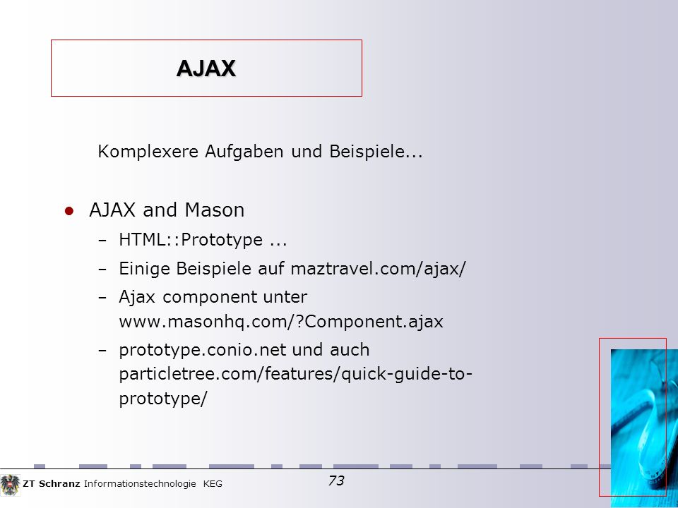 ZT Schranz Informationstechnologie KEG 73 AJAX Komplexere Aufgaben und Beispiele...