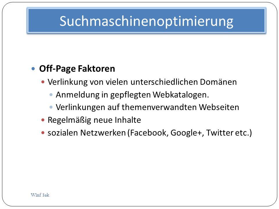 Suchmaschinenoptimierung Winf 3ak Off-Page Faktoren Verlinkung von vielen unterschiedlichen Domänen Anmeldung in gepflegten Webkatalogen. Verlinkungen