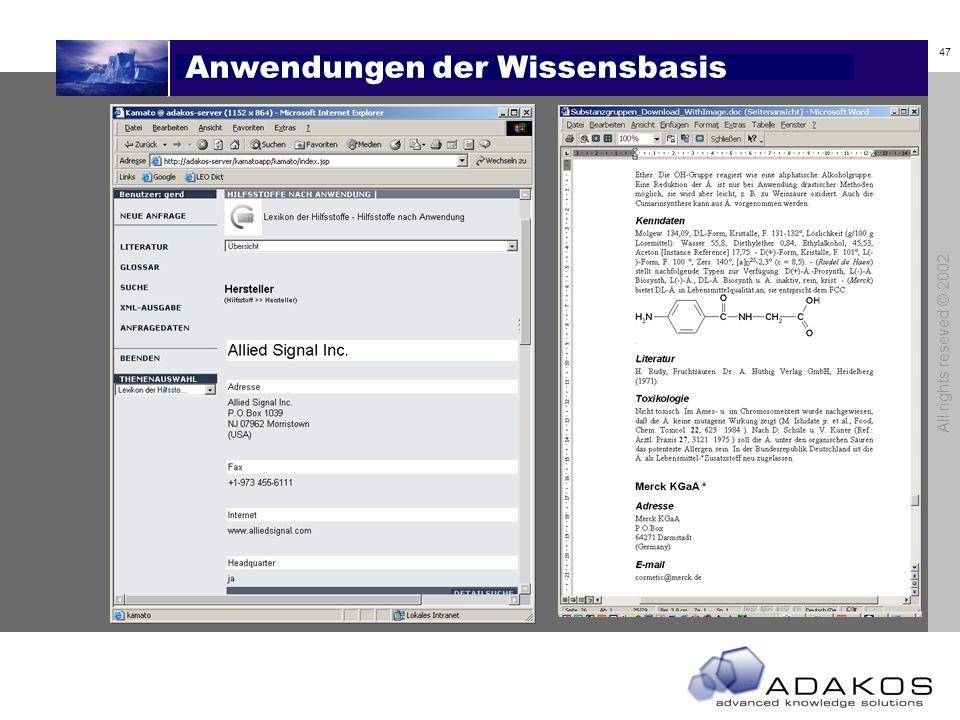 46 All rights reseved © 2002 Anwendungen der Wissensbasis