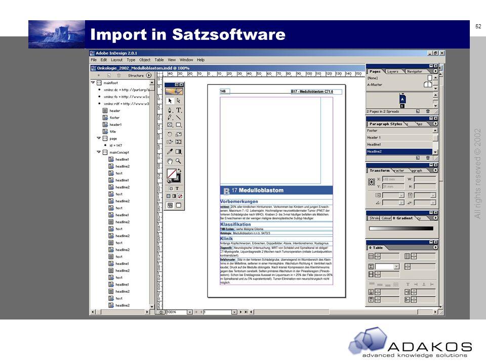 51 All rights reseved © 2002 XML-Wissenscontainer zu Layout-XML