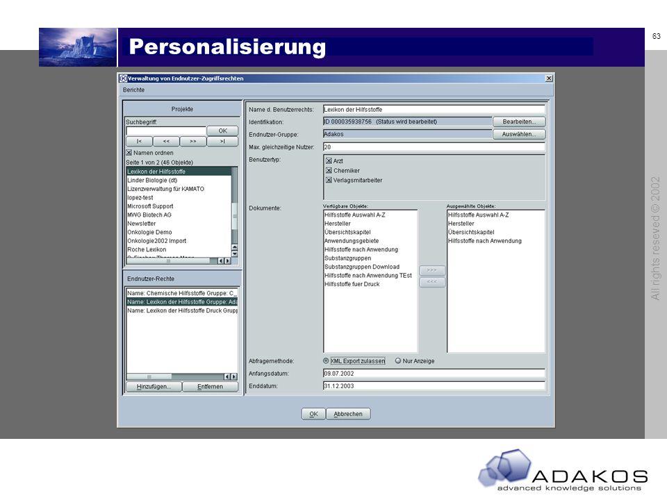 62 All rights reseved © 2002 Personalisierung Anwen- dungs- gebiet Hilfsstoff Hersteller