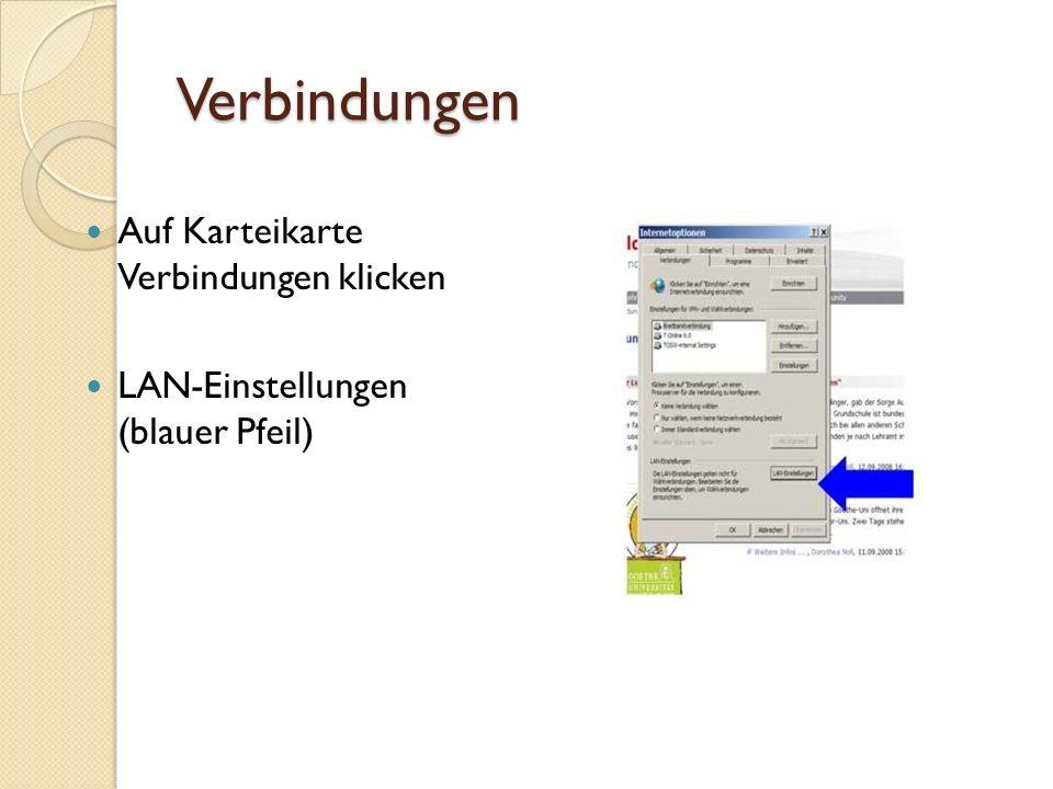 Verbindungen Auf Karteikarte Verbindungen klicken LAN-Einstellungen (blauer Pfeil)