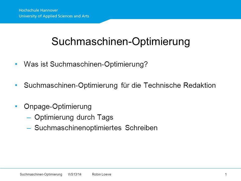 Suchmaschinen-Optimierung WS13/14Robin Loewe 1 Suchmaschinen-Optimierung Was ist Suchmaschinen-Optimierung.