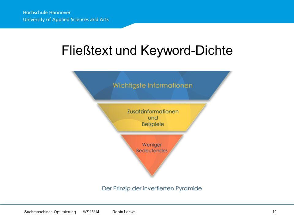 Suchmaschinen-Optimierung WS13/14Robin Loewe 10 Fließtext und Keyword-Dichte