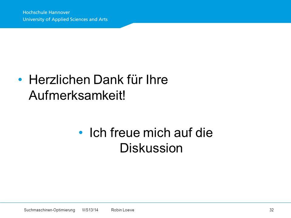 Suchmaschinen-Optimierung WS13/14Robin Loewe 32 Herzlichen Dank für Ihre Aufmerksamkeit.