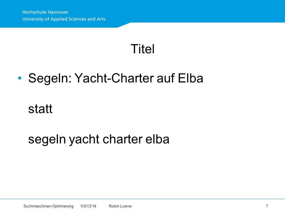 Suchmaschinen-Optimierung WS13/14Robin Loewe 7 Titel Segeln: Yacht-Charter auf Elba statt segeln yacht charter elba