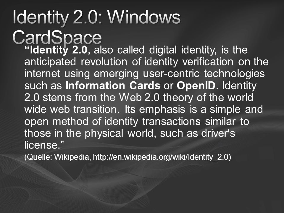 Identity 2.0, also called digital identity, is the anticipated revolution of identity verification on the internet using emerging user-centric technol