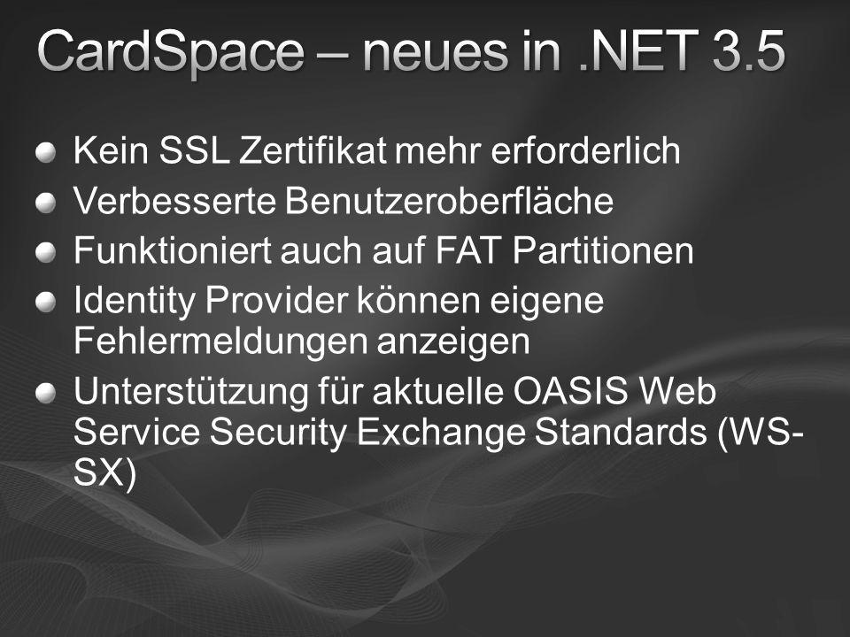 Kein SSL Zertifikat mehr erforderlich Verbesserte Benutzeroberfläche Funktioniert auch auf FAT Partitionen Identity Provider können eigene Fehlermeldungen anzeigen Unterstützung für aktuelle OASIS Web Service Security Exchange Standards (WS- SX)