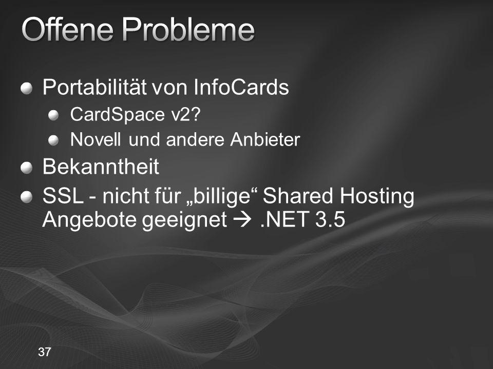 37 Portabilität von InfoCards CardSpace v2? Novell und andere Anbieter Bekanntheit SSL - nicht für billige Shared Hosting Angebote geeignet.NET 3.5