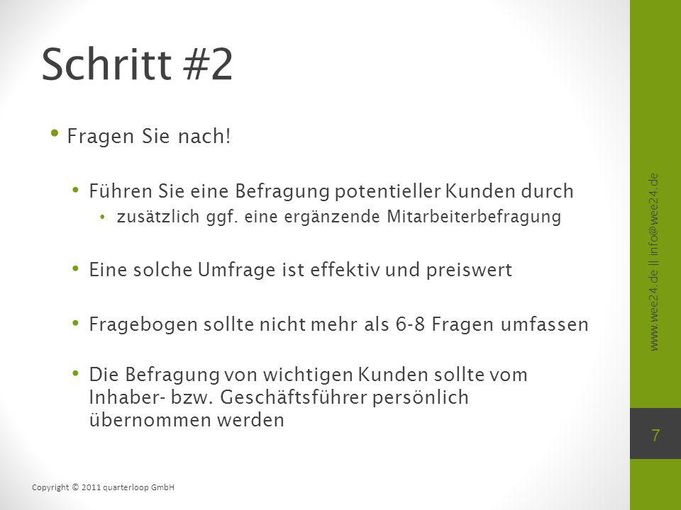www.wee24.de || info@wee24.de Copyright © 2011 quarterloop GmbH Schritt #2 Fragen Sie nach! Führen Sie eine Befragung potentieller Kunden durch zusätz