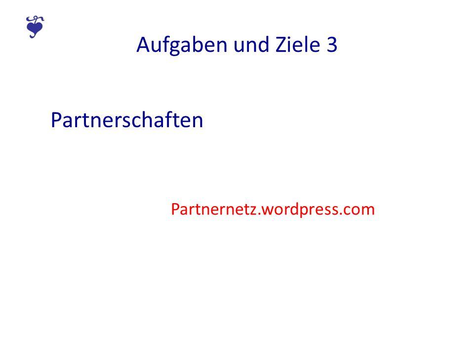 Aufgaben und Ziele 3 Partnerschaften Partnernetz.wordpress.com