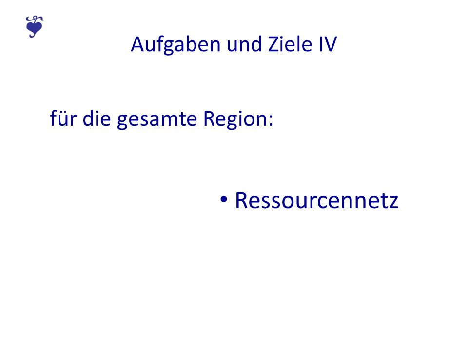 Aufgaben und Ziele IV für die gesamte Region: Ressourcennetz