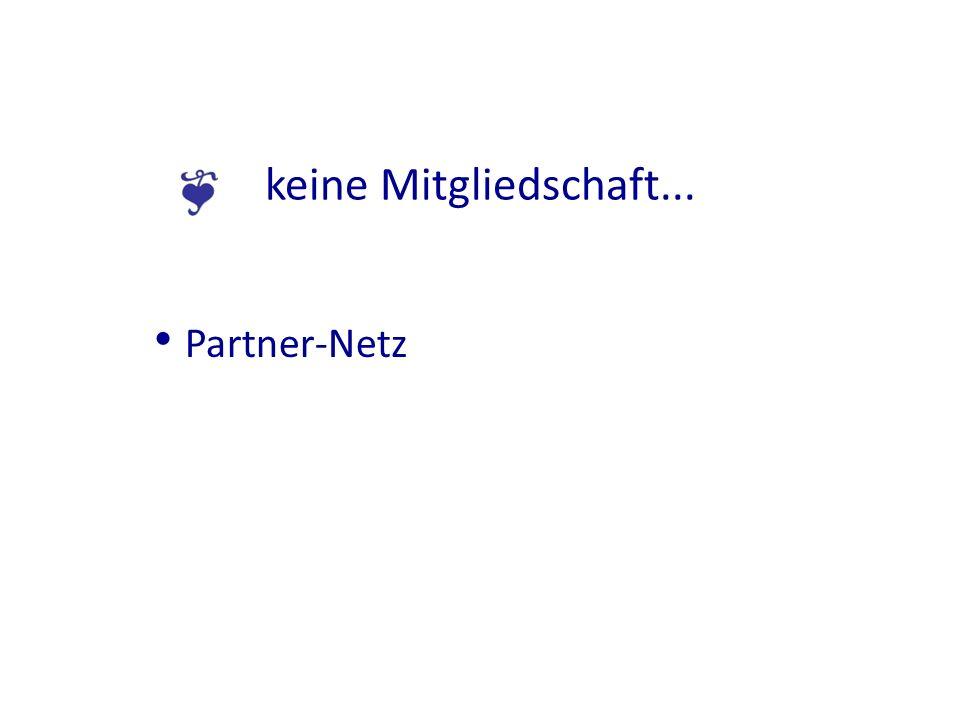 keine Mitgliedschaft... Partner-Netz