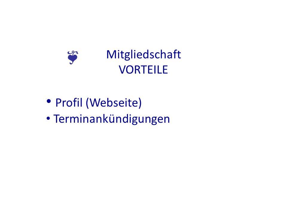 Mitgliedschaft VORTEILE Profil (Webseite) Terminankündigungen