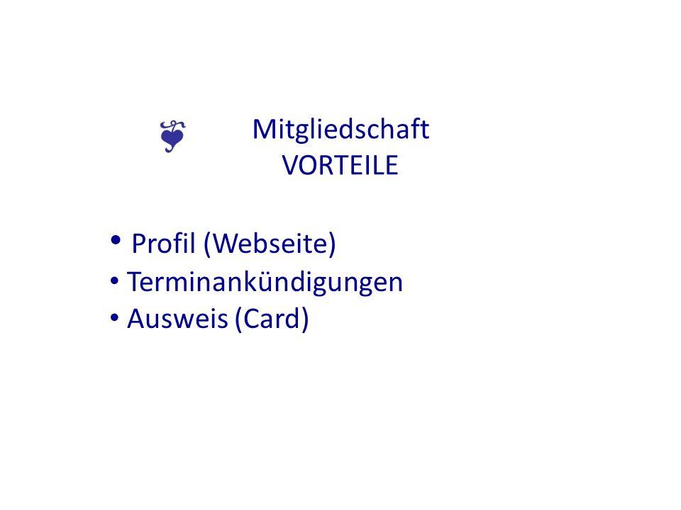 Mitgliedschaft VORTEILE Profil (Webseite) Terminankündigungen Ausweis (Card)