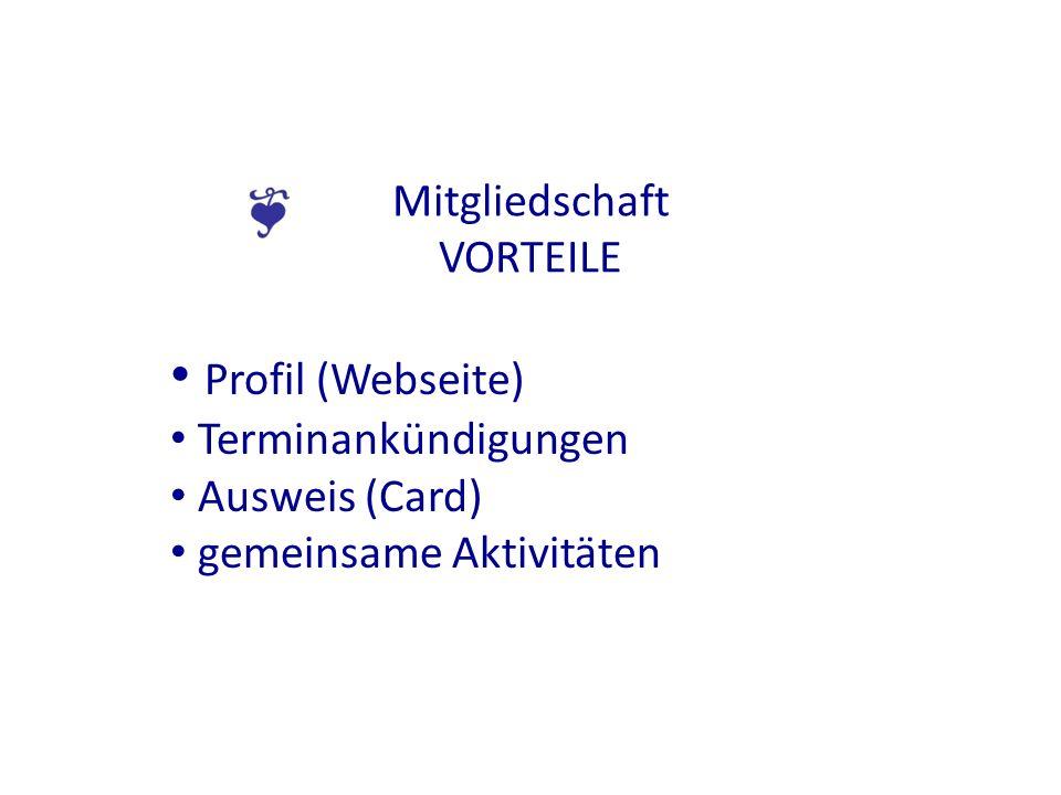 Mitgliedschaft VORTEILE Profil (Webseite) Terminankündigungen Ausweis (Card) gemeinsame Aktivitäten