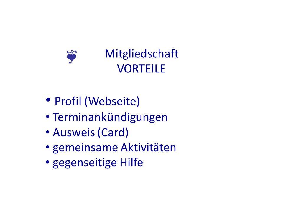 Mitgliedschaft VORTEILE Profil (Webseite) Terminankündigungen Ausweis (Card) gemeinsame Aktivitäten gegenseitige Hilfe