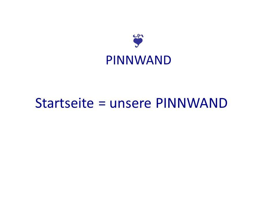 PINNWAND Startseite = unsere PINNWAND