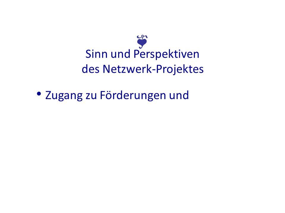 Sinn und Perspektiven des Netzwerk-Projektes Zugang zu Förderungen und