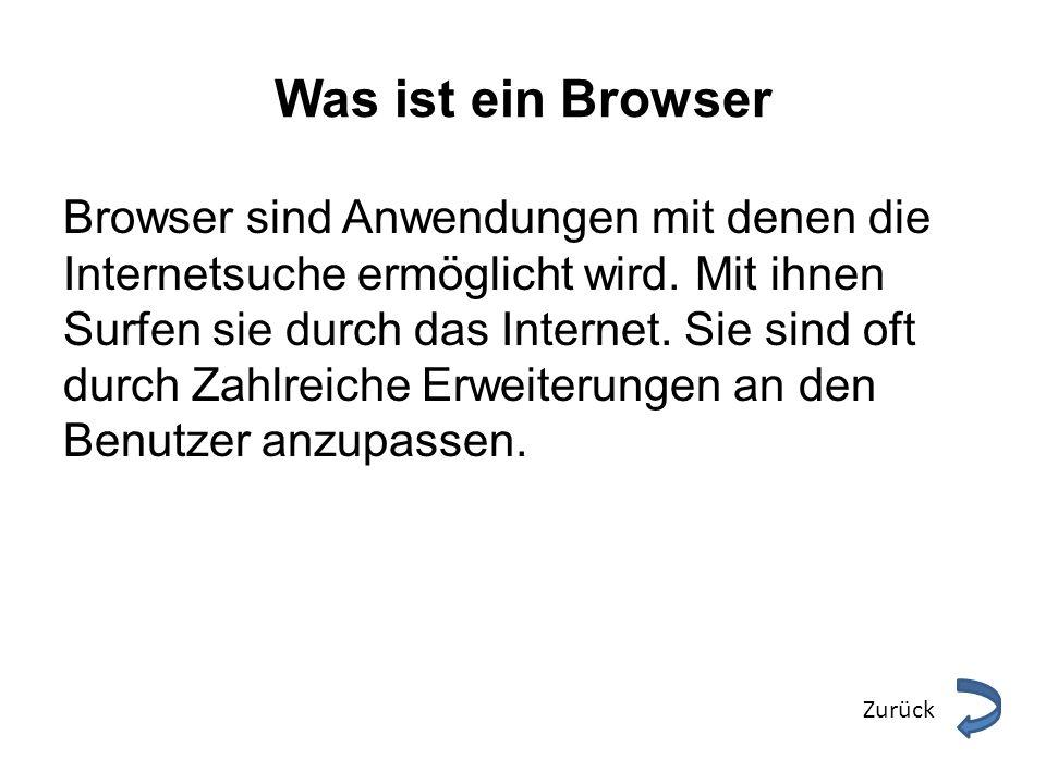 Was ist ein Browser Browser sind Anwendungen mit denen die Internetsuche ermöglicht wird. Mit ihnen Surfen sie durch das Internet. Sie sind oft durch